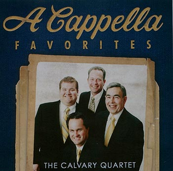 The Calvary Quartet -- A Cappella Favorites