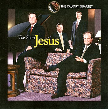 The Calvary Quartet -- I've Seen Jesus