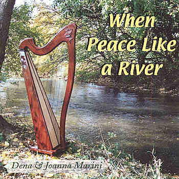 Dena And Joanna Marini -- When Peace Like A River