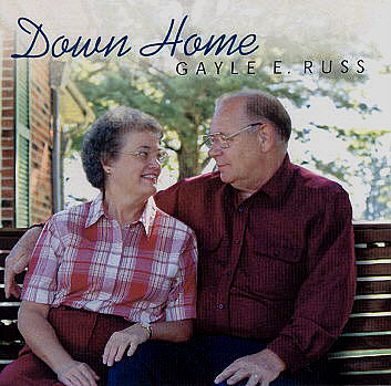 Gayle Edward Russ -- Down Home