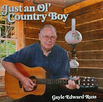Gayle Edward Russ -- Just An Ol' Country Boy