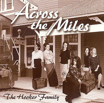 Hooker Family -- Across The Miles