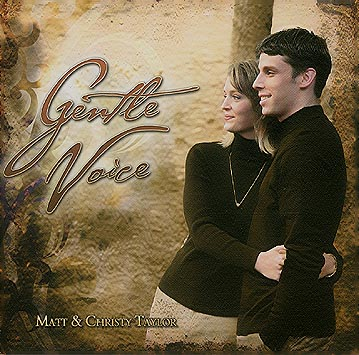 Matt And Christy Taylor -- Gentle Voice