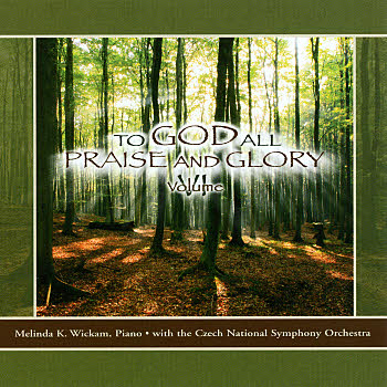 Melinda Wickam -- To God All Praise And Glory Volume VI