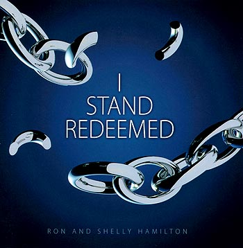 Ron And Shelly Hamilton -- I Stand Redeemed