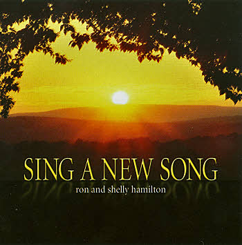 Ron And Shelly Hamilton -- Sing A New Song