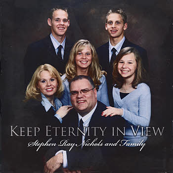 Stephen Ray Nichols -- Keep Eternity In View