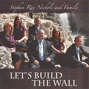 Stephen Ray Nichols -- Let's Build The Wall