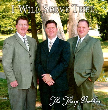 The Tharp Brothers -- I WIll Serve Thee