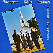 Thompson Bible Institute, Bellevue, Ohio -- Mixed Quartet
