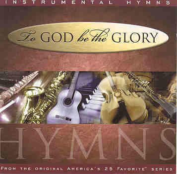 Don Marsh - Instrumental Hymns -- To God Be The Glory