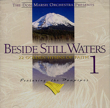Don Marsh Orchestra Panpipes -- Beside Still Waters (Volume I)