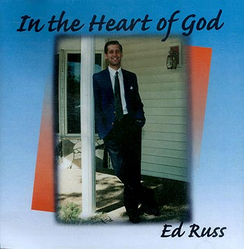 Ed Russ -- In The Heart Of God