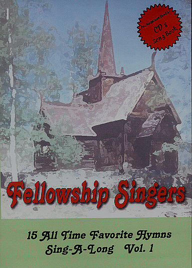 Fellowship Singers -- 15 All Time Favorite Hymns Sing-A-Long (Volume 1)