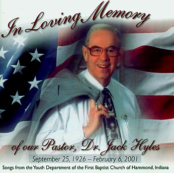 First Baptist Church Of Hammond, Indiana Youth Department -- In Loving Memory Of Our Pastor Dr. Jack Hyles