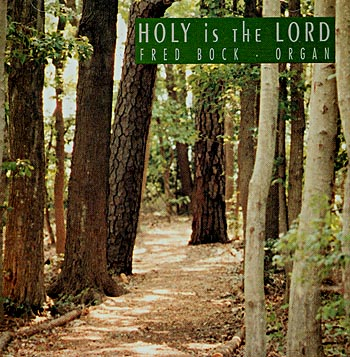 Fred Bock -- Holy Is The Lord