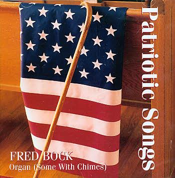 fred bock organist patriotic songs - Patriotic Songs