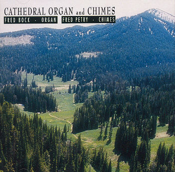 Fred Bock and Fred Petry -- Cathedral Organ And Chimes