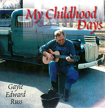 Gayle Edward Russ -- My Childhood Days