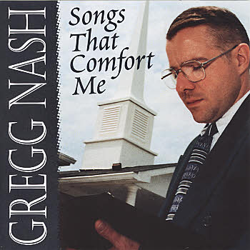 Gregg Nash -- Songs That Comfort Me