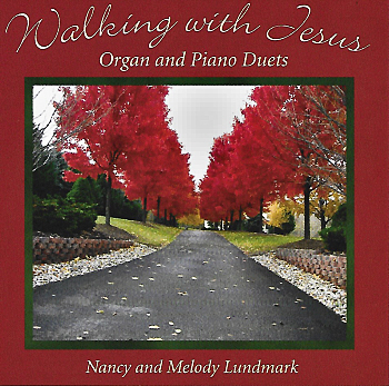 Nancy And Melody Lundmark -- Walking With Jesus