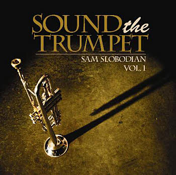 Sam Slobadian --Sound The Trumpet (Volume 1)