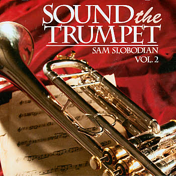 Sam Slobodian -- Sound The Trumpet (Volume 2)