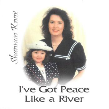 Shannon Steele Knox-- I've Got Peace Like A River