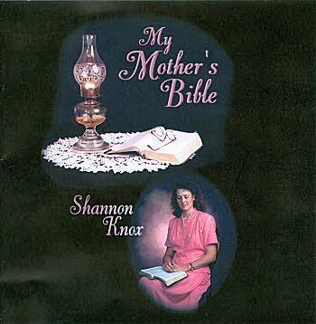 Shannon Steele Knox -- My Mother's Bible