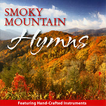 Smoky Mountain Hymns -- Volume 1