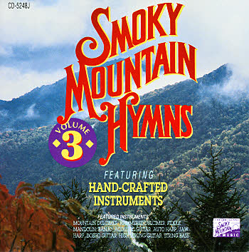 Smoky Mountain Hymns -- Volume 3