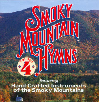 Smoky Mountain Hymns --  Volume 4