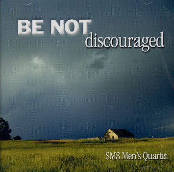 SMS Men's Quartet -- Be Not Discouraged