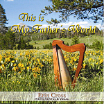 Erin Cross -- This Is My Father's World