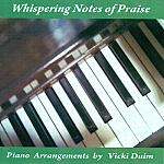 Vicki Duim -- Whispering Notes Of Praise