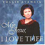 Yullie Stancil -- My Jesus I Love Thee